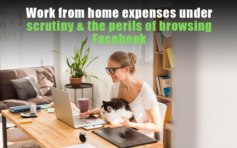Work from home expenses under scrutiny