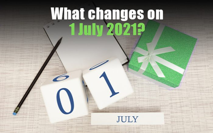 What changes on 1 July 2021